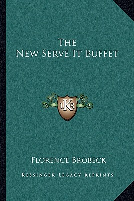 The New Serve It Buffet by Brobeck, Florence [Paperback]